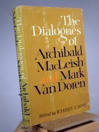The Dialogues of Archibald Macleish and Mark Van Doren