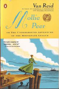 Mollie Peer: Or, the Underground Adventure of the Moosepath League (Book 2)