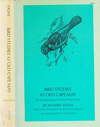 Bird Studies at Old Cape May. An Ornithology of Coastal New Jersey. Volume 2 only