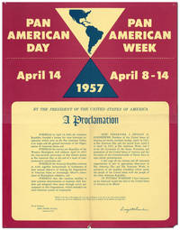 [Broadside Proclamation] Pan American Day April 14 / Pan American Week - April 8-14 1957. By the President of the United States of America a Proclamation
