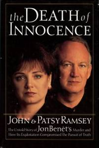 image of The Death Of Innocence: The Untold Story Of JonBenet's Murder And How Its Exploitation Compromised The Pursuit Of Truth