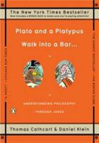image of Plato and a Platypus Walk into a Bar . . .: Understanding Philosophy Through Jokes