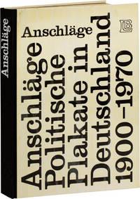 Anschläge. Politische Plakate in Deutschland 1900-1970
