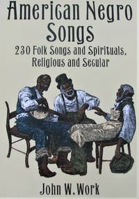 image of American Negro Songs: 230 Folk Songs and Spirituals, Religious and Secular (Dover Books on Music)
