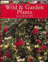 image of Wild and Garden Plants (Collins New Naturalist)