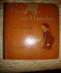 The Pied Piper of Hamelin by  Robert Browning - First Edition - 1888 - from Laura's Rare Books and Biblio.com
