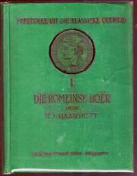 image of DIE ROMEINSE BOER. Erfstukke Uit Die Klassieke Oudheid.