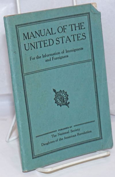 Washington DC: The National Society, Daughters of the American Revolution, 1928. Pamphlet. 95p., edg...