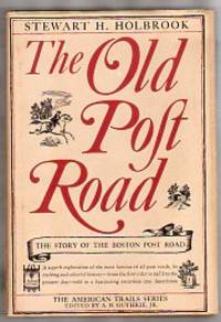 THE OLD POST ROAD   The Story of the Boston Post Road