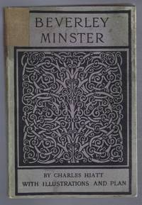 Beverley Minster, an Illustrated Account of its History and Fabric