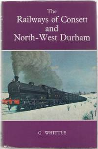 image of The Railways of Consett and North-West Durham