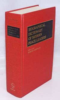 Biographical Dictionary of Modern Peace Leaders