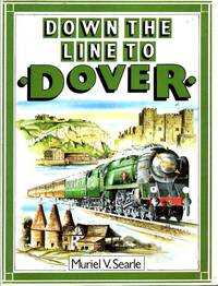 Down the Line to Dover - a pictorial history of Kent's boat train line