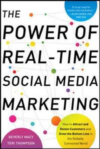 The Power of Real-Time Social Media Marketing: How to Attract and Retain Customers and Grow the...