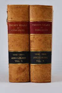 Twenty Years Of Congress: From Lincoln To Garfield. With A Review Of The Events Which Led To The...