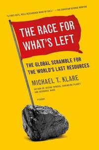 The Race for What's Left : The Global Scramble for the World's Last Resources