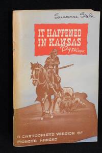 It Happened in Kansas; A Cartoonist's Version of Pioneer Kansas