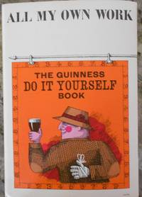 All My Own Work - The Guinness DIY Book