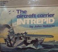 Anatomy of the Ship: The Aircraft Carrier Intrepid