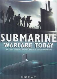Submarine Warfare Today - The World's Deadliest Underwater Weapoens Systems.
