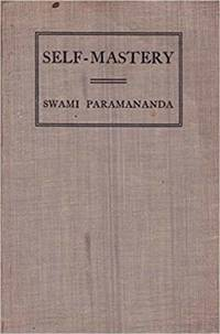Self-mastery, (His Practical series) Paramananda