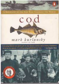 COD; A Biography of the Fish that Changed the World
