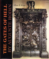 The Gates of Hell by August Rodin by  Albert E Elsen - Paperback - 1985 - from Iron Engine (SKU: 900505)