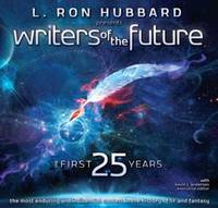 L. Ron Hubbard Presents Writers of the Future - the First 25 Years