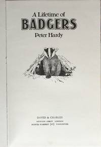 A lifetime of badgers by  P Hardy - 1st edition - 1975 - from Acanthophyllum Books and Biblio.com