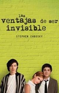 Las Ventajas De SER Invisible Spanish Edition STEPHEN CHBOSKY