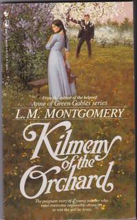 Kilmeny of the Orchard  -by the author of  Anne of Green Gables