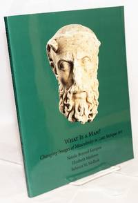 What Is a man? changing images of masculinity in late antique art. April 12 through June 17, 2002