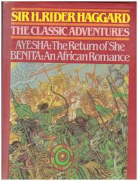 image of THE CLASSIC ADVENTURES : AYESHA - THE RETURN OF SHE.  BENITA - AN AFRICAN ROMANCE