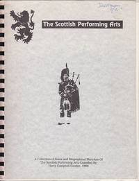 The Scottish Performing Arts - A Collection of Notes and Biographical Sketches