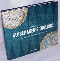 image of A Renaissance Globemaker's Toolbox; Johannes Schoner and the Revolution of Modern Science 1475-1550