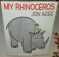 MY RHINOCEROS by  Jon Agee - Signed First Edition - 2011 - from Windy Hill Books (SKU: 033951)