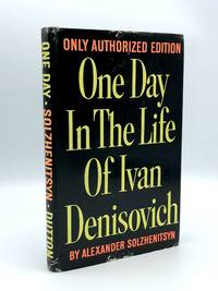 One Day in the Life of Ivan Denisovich by  Alexander (1918-2008) SOLZHENITSYN - First Edition - 1963 - from Riverrun Books & Manuscripts and Biblio.com