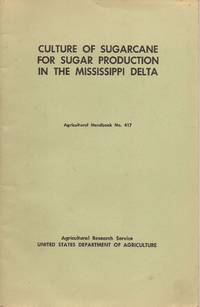 image of Culture of Sugarcane for Sugar Production in the Mississippi Delta (Agriculture Handbook No. 417)