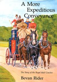 image of A More Expeditious Conveyance : The Story of the Royal Mail Coaches