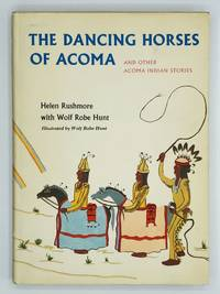 THE DANCING HORSES OF ACOMA AND OTHER ACOMA INDIAN STORIES