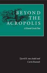 Beyond the Acropolis: A Rural Greek Past by Tjeerd van Andel - Hardcover - 1987-07-01 - from Books Express and Biblio.com