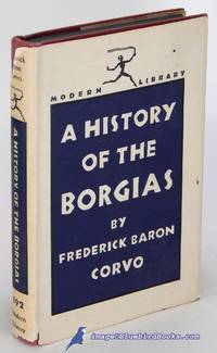 A History of the Borgias (Modern Library #192.1) by  Frederick William]  Frederick Baron; [ROLFE  - Hardcover  - [c.1957]  - from Bluebird Books (SKU: 85411)