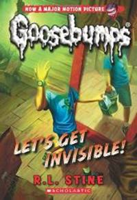 image of Let's Get Invisible! (Classic Goosebumps #24)