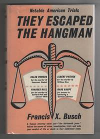 image of They Escaped the Hangman Notable American Trials, 4 Celebrated Cases, by  Francis X. Busch