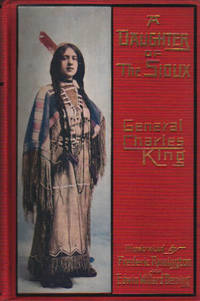 A Daughter of the Sioux by  General Charles King - first edition - from James M. Dourgarian, Bookman (SKU: JD32978)