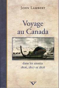 Voyage au Canada dans les années 1806, 1807 et 1808.