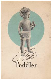The Toddler; a Book for Parents