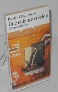 image of Une enfance créole II; chemin-d'école