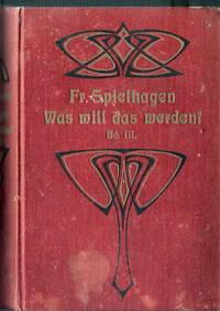 Was will das werden?. - Roman in neun Büchern (Sämmtliche Romane in 3 Bänden) by  Friedrich Spielhagen - Hardcover - 1891 - from Judith Books (SKU: biblio308)