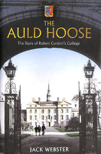 The Auld Hoose: The Story of Robert Gordon's College